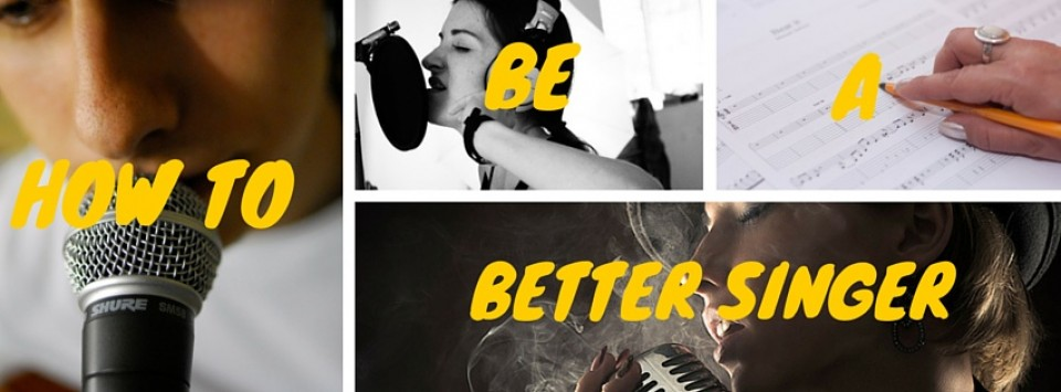 How to Be a Better Singer